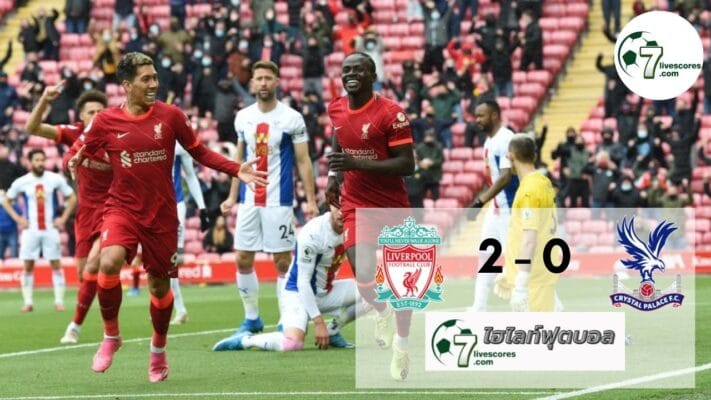 Highlight premier Liverpool - Crystal Palace 23-05-2021