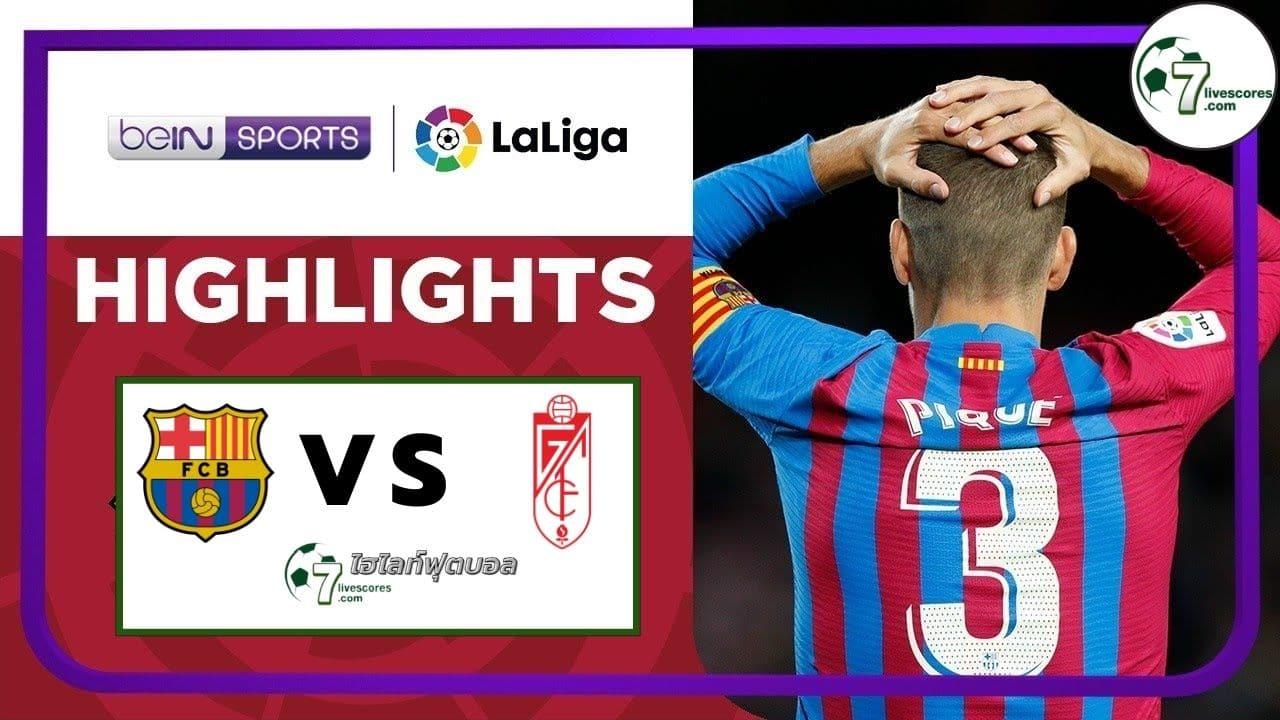 Highlight Spanish La Liga Barcelona - Granada 20-09-2021