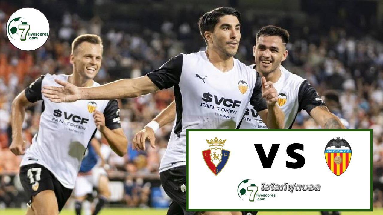 Highlight Spanish La Liga Osasuna - Valencia 12-09-2021