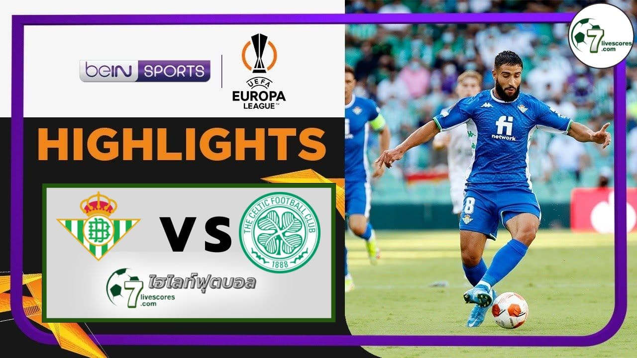 Highlights Europa League Real Betis - Celtic 16-09-2021