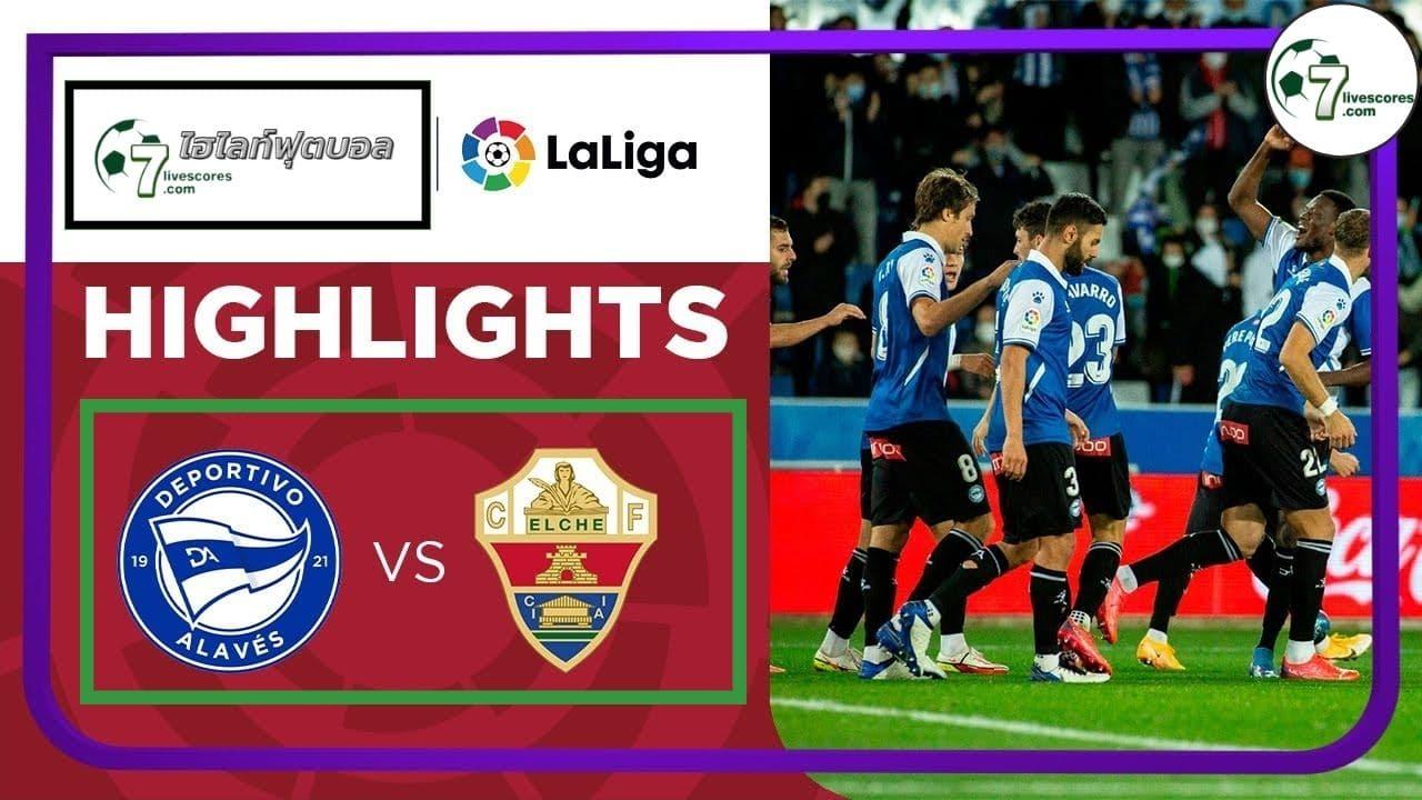 Highlight Spanish La Liga Alavés - Elche 26-10-2021