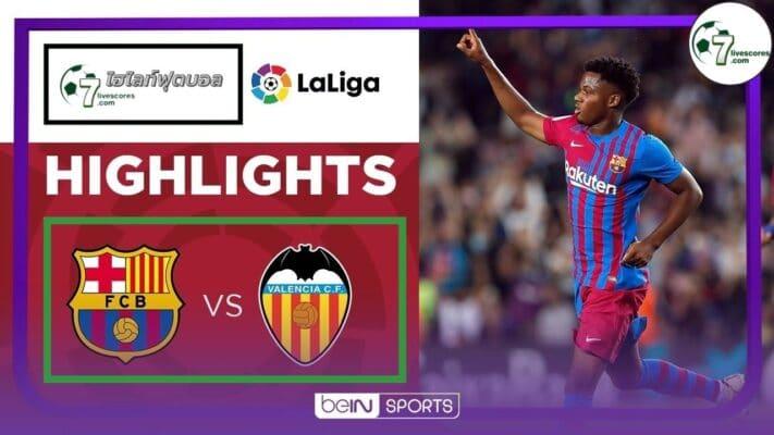 Highlight Spanish La Liga Barcelona - Valencia 17-10-2021
