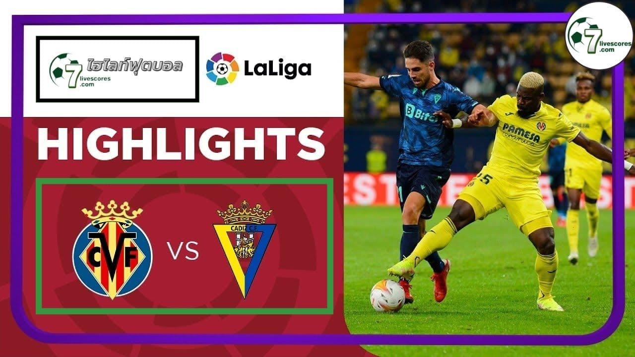 Highlight Spanish La Liga Villarreal - Cadiz 26-10-2021